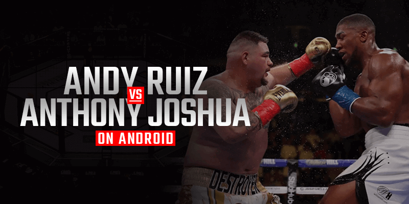Android'de Andy Ruiz - Anthony Joshua izle