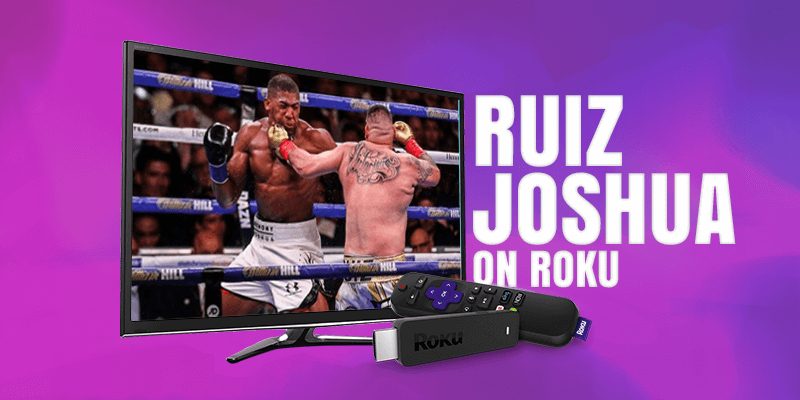 Se Andy Ruiz vs Anthony Joshua 2 på Roku