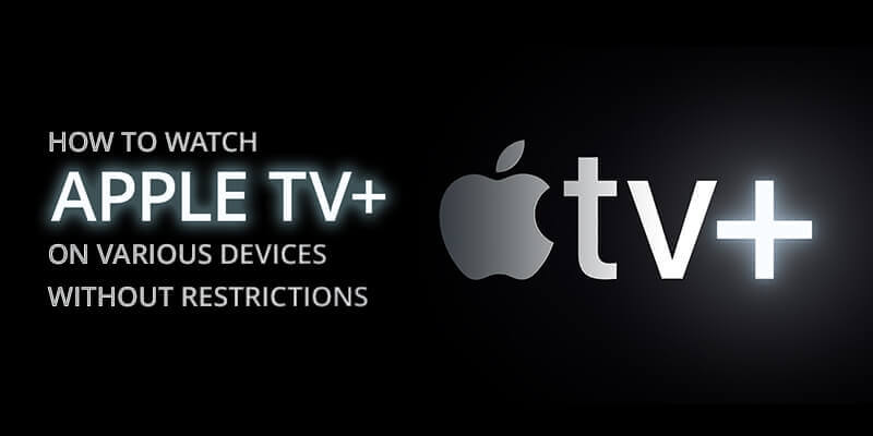 How to watch Apple TV Plus on various devices