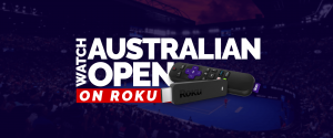 Гледайте Australian Open On Roku