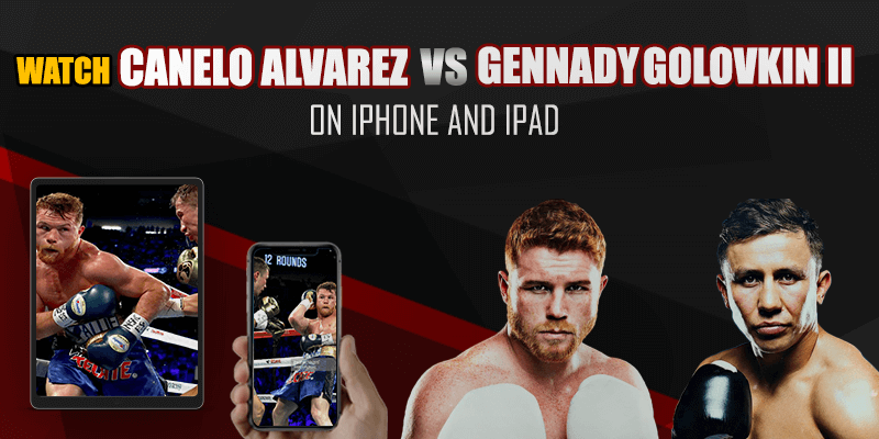 canelo alvarez vs gennady golovkin na iphone a ipad