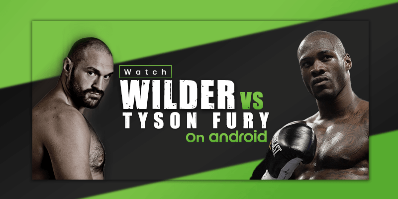 deontay wilder vs tyson fury on Android