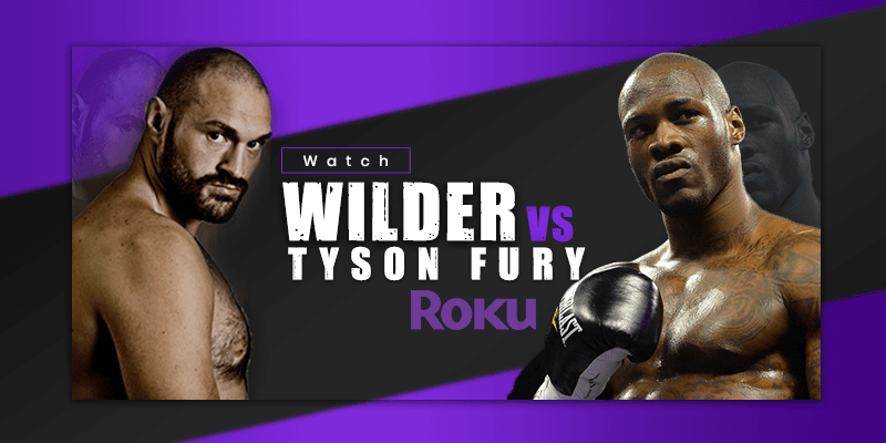 deontay wilder vs tyson fury on roku