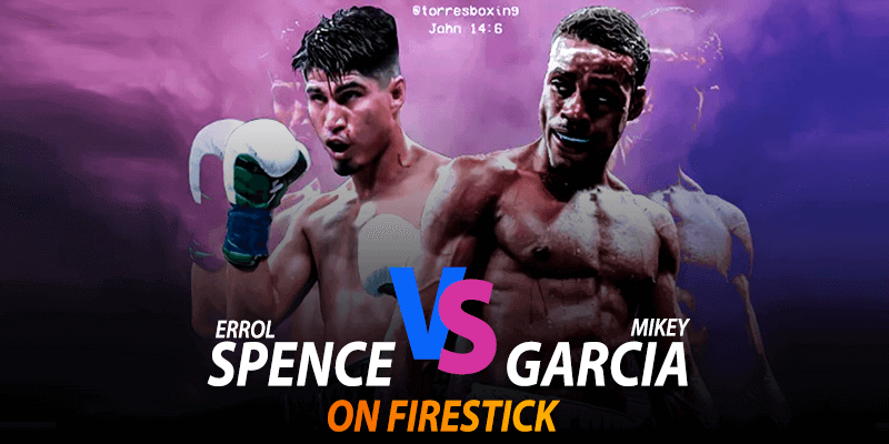 schau errol spence jr vs mikey garcia auf firestick