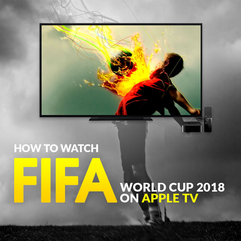 Se FIFA verdensmesterskab 2018 på Apple TV