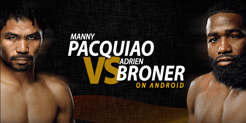 pacquiao vs broner no android