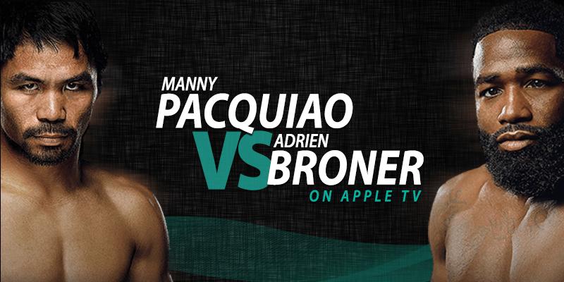 manny pacquiao vs adrien broner pe Apple TV