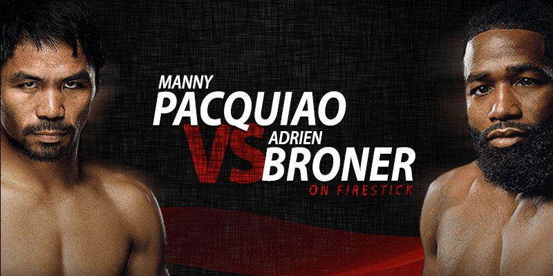 manny pacquiao срещу adrien broner on firestick