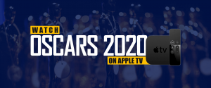 Assista ao Oscar 2020 na Apple TV