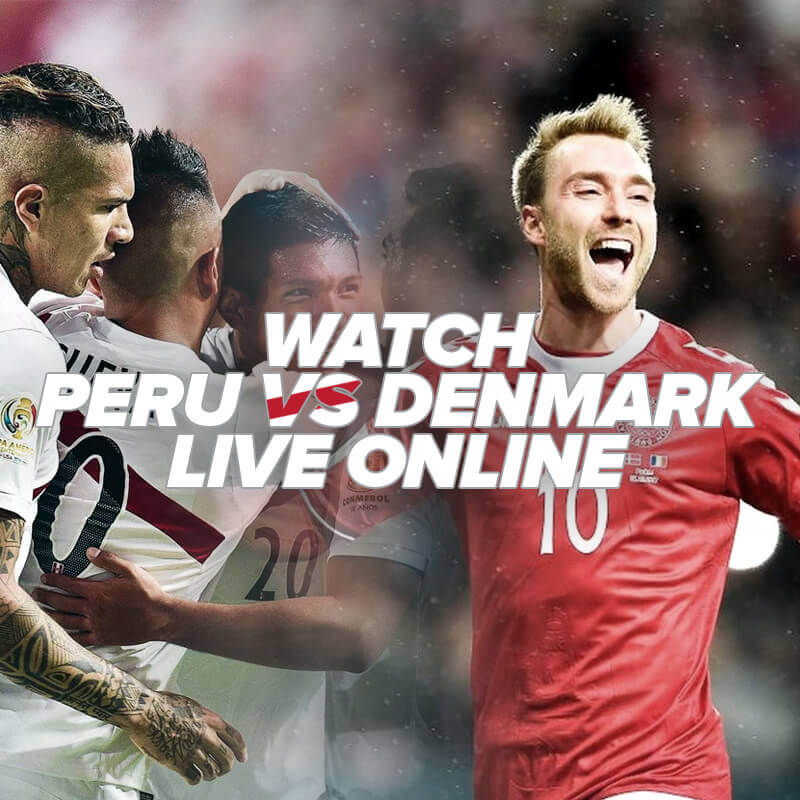 peru vs denmark live streaming
