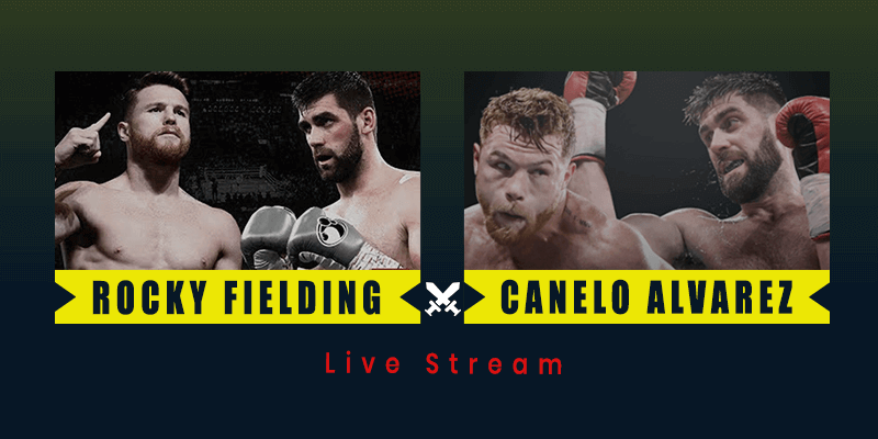 rocking fielding vs canelo alvarez live stream