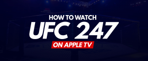 Gledajte UFC 247 na Apple TV-u