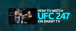 Smart TV'de UFC 247'yi izleyin