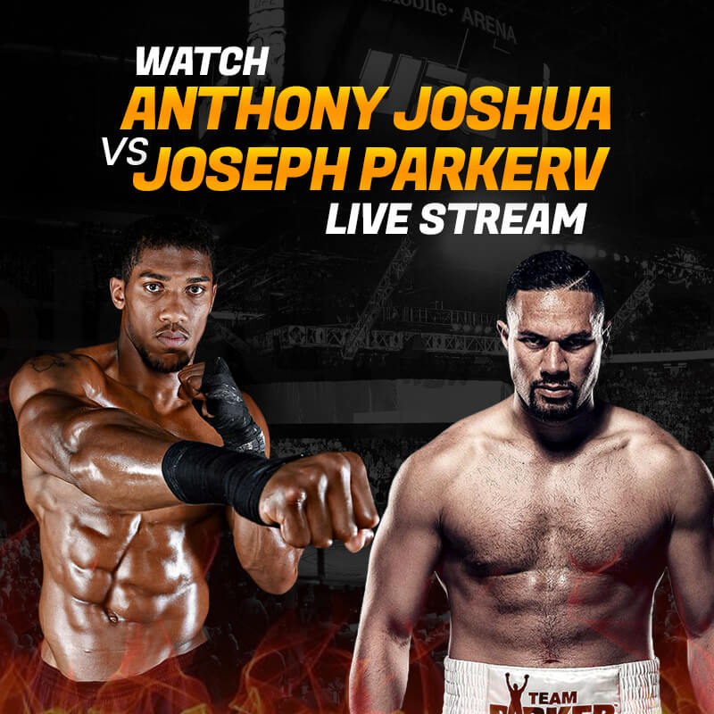 Joshua vs Parker lotta streaming