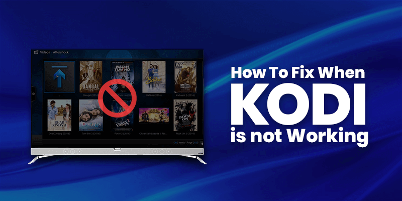 How to Fix When Kodi is Not Working